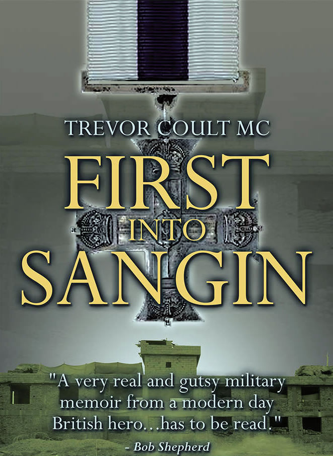 First into Sangin - Trevor Coult MC